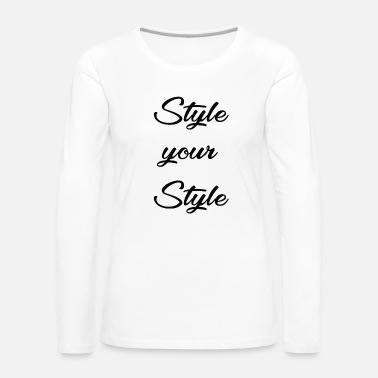 Style Style ton style - T-shirt manches longues Premium Femme