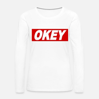 Obey Okey cool say Obey sign idea regalo - Maglietta Premium a manica lunga da donna