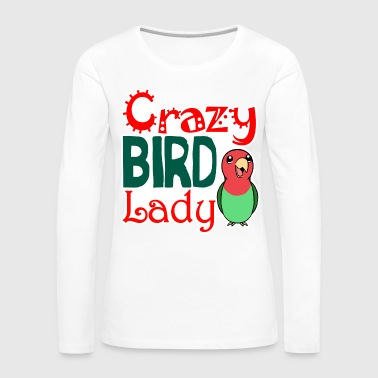 Crazy bird lady - Women's Premium Longsleeve Shirt