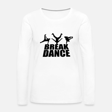 Breakdance Breakdance - T-shirt manches longues Premium Femme