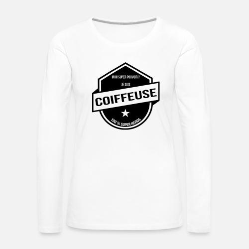 d95498a76ef5 MON SUPER POUVOIR  COIFFEUSE T-shirt manches longues premium Femme    Spreadshirt