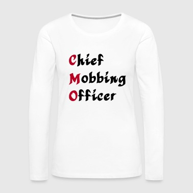 CMO - Chief Mobbing Officer - Frauen Premium Langarmshirt