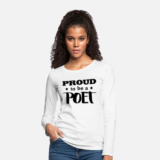 Poet Long Sleeve Shirts - poet proud to be - Women's Premium Longsleeve Shirt white