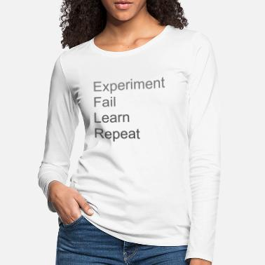 Experiment Fail Learn Repeat - Premium langærmet T-Shirt dame