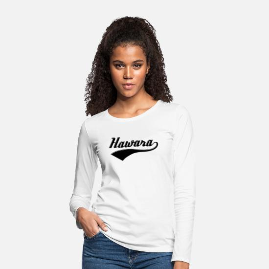 Typography Long sleeve shirts - Hawara - Austria dialect dialect buddy language - Women's Premium Longsleeve Shirt white