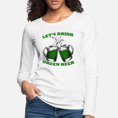 St Paddys Day St Patricks Day: Drinking green beer - Women's Premium Longsleeve Shirt