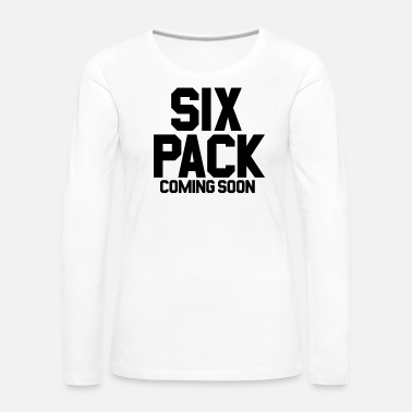 Funny Gym Six Pack Coming Soon Gym Funny Gym - Women's Premium Longsleeve Shirt