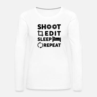 9937e94ef74e Skjut Redigera Sömn Repeat Fotograf T-Shirt Premium T-shirt dam ...