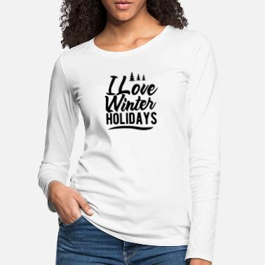 I Love Winter I love winter holidays - Women's Premium Longsleeve Shirt