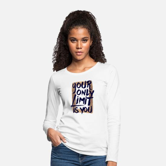 Cool Manches longues - Your only limit is you - T-shirt manches longues premium Femme blanc