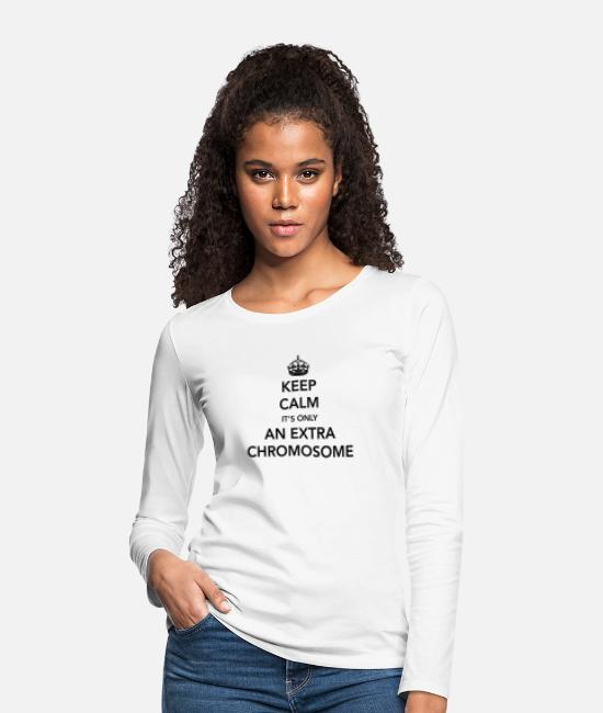 Calm Long Sleeve Shirts - Keep Calm It's Only an Extra Chromosome - Women's Premium Longsleeve Shirt white