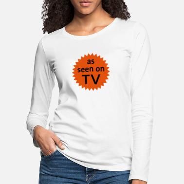 Grap as seen on tv - Vrouwen premium longsleeve