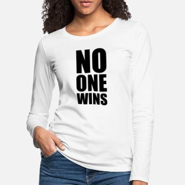 Politik no one wins - Premium langærmet T-Shirt dame