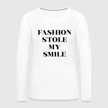 Fashion Stole My Smile - Women's Premium Longsleeve Shirt