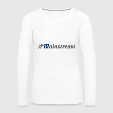#Mainstream - Långärmad premium-T-shirt dam