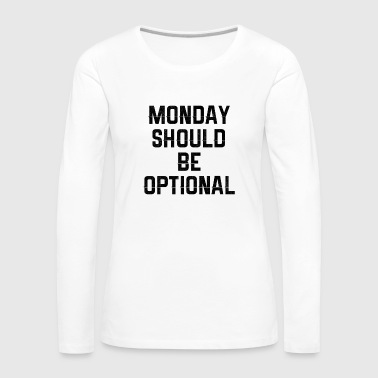 Monday - Women's Premium Longsleeve Shirt