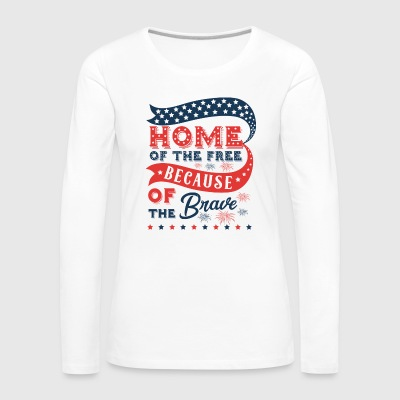 Home of the free because of the brave America - Women's Premium Longsleeve Shirt