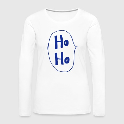 Ho Ho handwriting speech bubble Santa Claus - Women's Premium Longsleeve Shirt