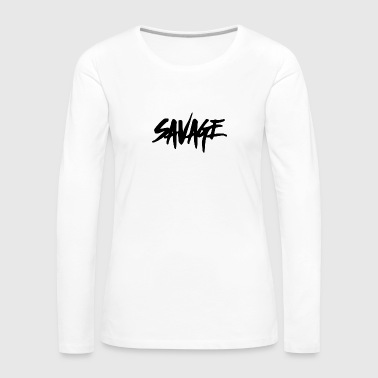 BE SAVAGE - Women's Premium Longsleeve Shirt