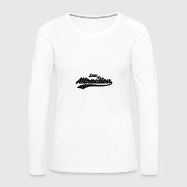 Law of Attraction - Women's Premium Longsleeve Shirt