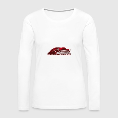 Kustom Car - Fast, Low, Loud ... And Out Of Contro - Frauen Premium Langarmshirt