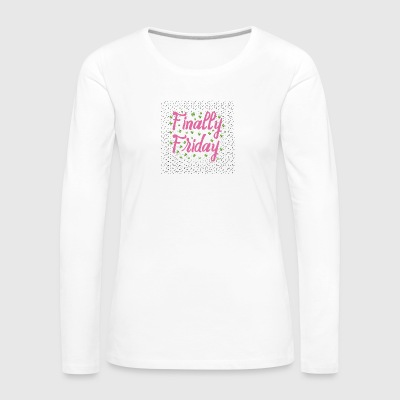 Finally Friday - T-shirt manches longues Premium Femme