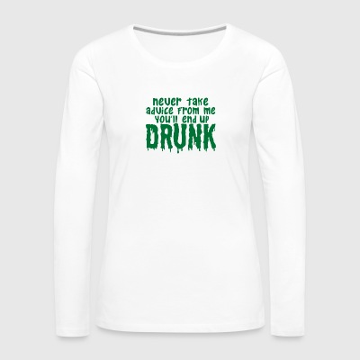 Advice, saying, humor, alcohol, drunk - Women's Premium Longsleeve Shirt