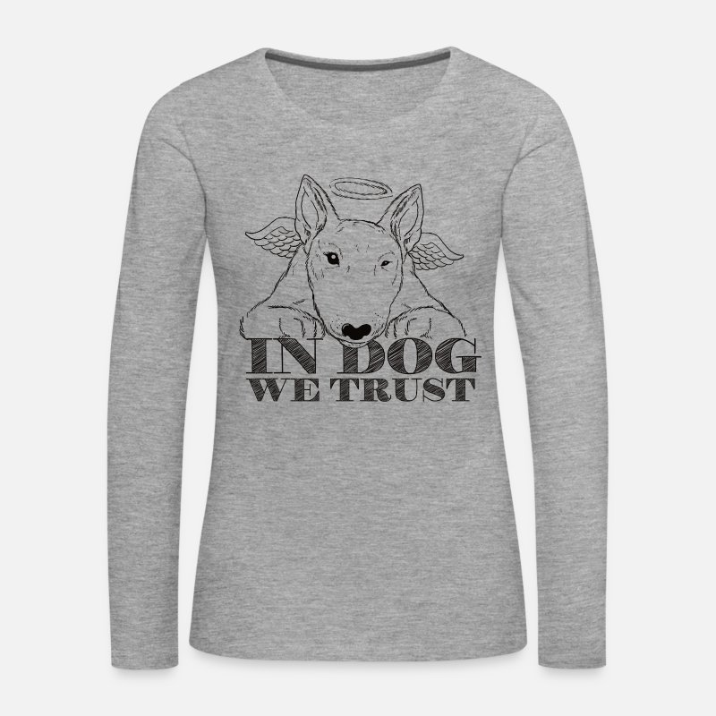 Dog Lover Long Sleeve Shirts - In Dog We Trust Black - Women's Premium Longsleeve Shirt heather grey