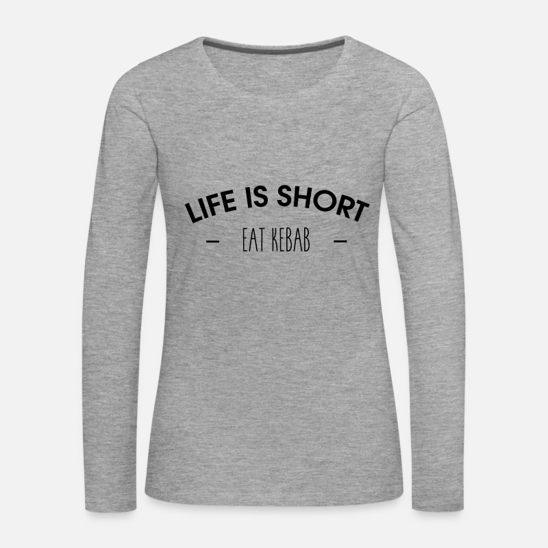 Bold Long Sleeve Shirts - Life is short, eat kebab - Women's Premium Longsleeve Shirt heather grey