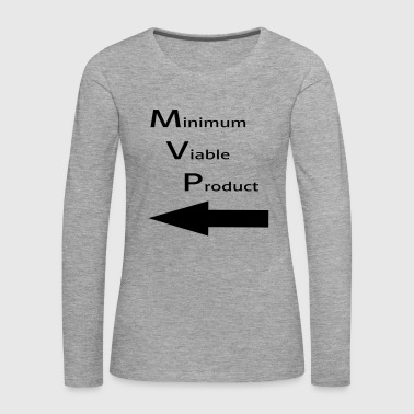 Minimum Minimum for Viable Product for a buddy - Women's Premium Longsleeve Shirt