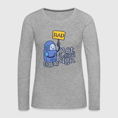 Bad Robot - Not a good sign - Women's Premium Longsleeve Shirt