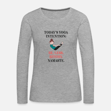 Namaste today's yoga intention - Women's Premium Longsleeve Shirt