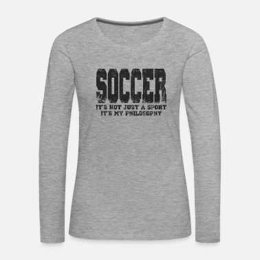 Philosophy Football over everything! outlook on life - Women's Premium Longsleeve Shirt