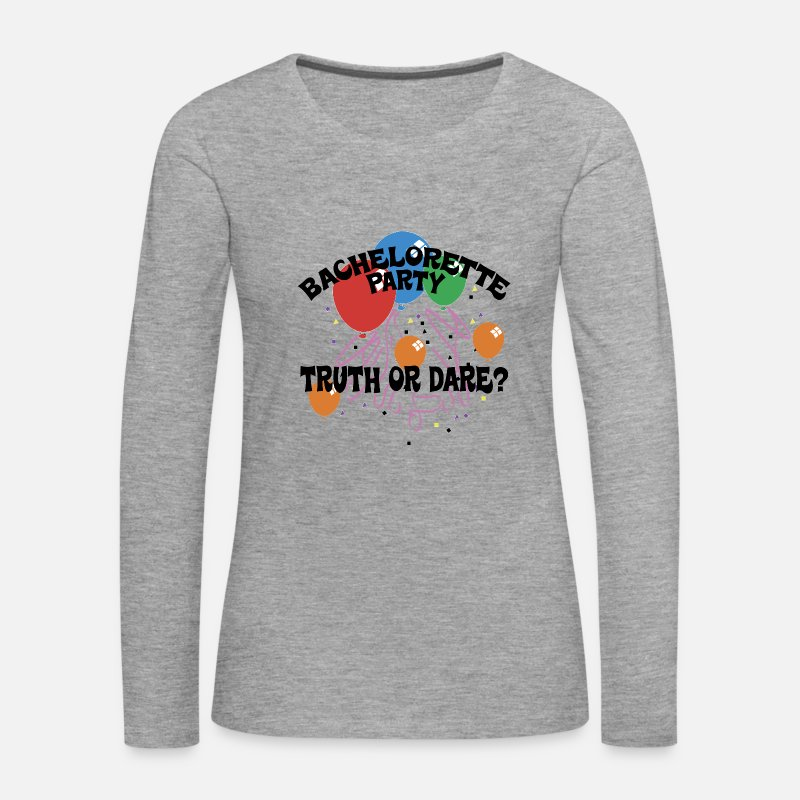 Bride Long Sleeve Shirts - Bachelorette Party Truth or Dare - Women's Premium Longsleeve Shirt heather grey
