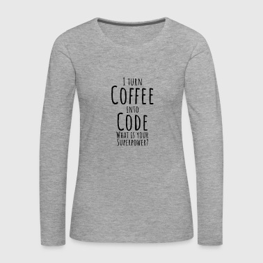 Code into coffee - computer science - Women's Premium Longsleeve Shirt
