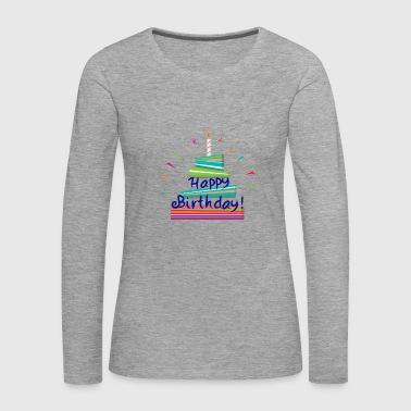 Happy Birthday Happy Birthday! - Premium langermet T-skjorte for kvinner