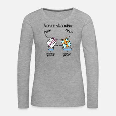 December Born birthday in December Christmas gift - Women's Premium Longsleeve Shirt