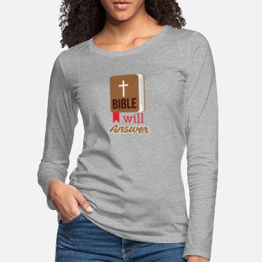 Bible Bible will Answer - Frauen Premium Langarmshirt