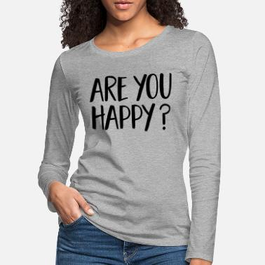 Held Og Lykke Are You Happy? - Premium langærmet T-Shirt dame