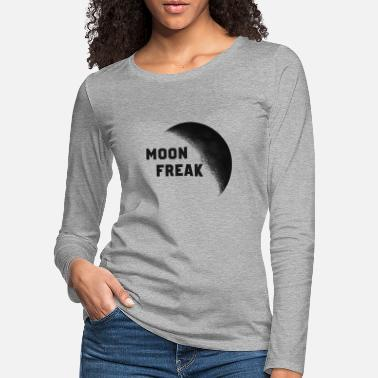 Freak Moon Freak ... Moon Freak - Camiseta de manga larga premium mujer