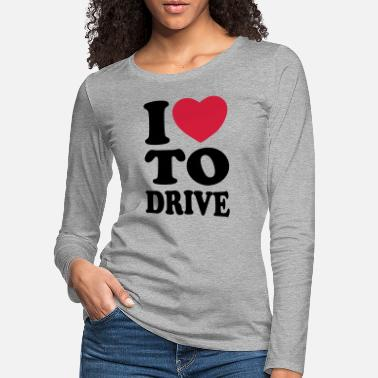 Taxi I love to drive - Women's Premium Longsleeve Shirt