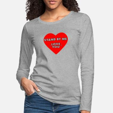 Stand By Me - Women's Premium Longsleeve Shirt