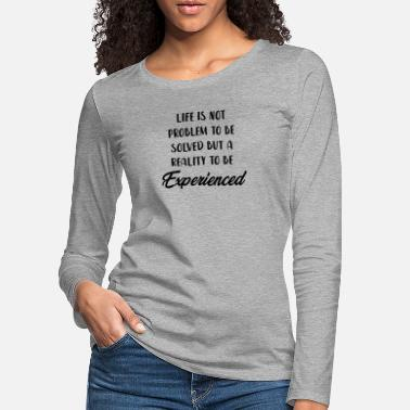 Distressed Life Is Not Problem To Be Solved But A Reality To - Women's Premium Longsleeve Shirt