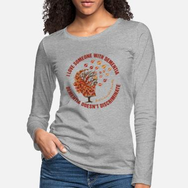 Mixed Dementia Dementia Doesn't Discriminate - Women's Premium Longsleeve Shirt