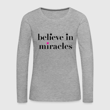 believe in miracles - Women's Premium Longsleeve Shirt