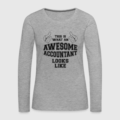 This is what an awesome Accountant looks like Gift - Women's Premium Longsleeve Shirt