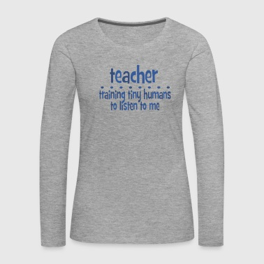 Training Tiny Humans - Women's Premium Longsleeve Shirt