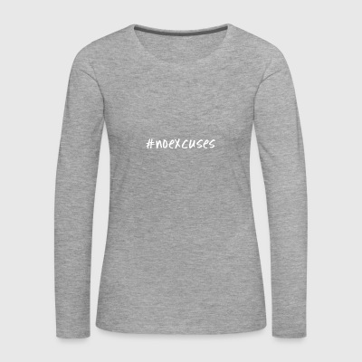 no excuses - Women's Premium Longsleeve Shirt