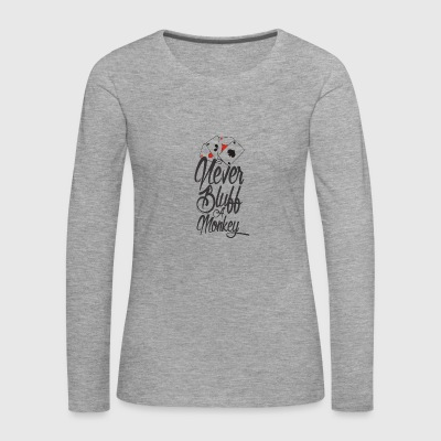 Never bluff a monkey Poker Shirt - Women's Premium Longsleeve Shirt