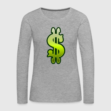 Dollar sign dollar money - Women's Premium Longsleeve Shirt
